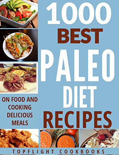 PALEO COOKBOOK: PALEO FOR BEGINNERS: 1000 BEST PALEO DIET RECIPES (paleo diet, paleo diet for beginners, paleo slow cooker, )