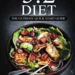 The 5:2 Diet: The Ultimate Quick Start Guide: to Intermittent Fasting For Rapid Weight Loss© (with over 350+ Delicious Recipes & One Full Month Meal Plan, Fast your Way to Health)