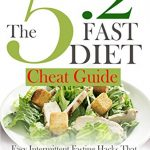 5:2 DIET: The 5:2 Cheat Guide: Easy Intermittent Fasting Hacks That Work Like MAGIC For RAPID WEIGHT LOSS (5:2 Fast Diet – Low Carb Low Fat Weight Loss Book)