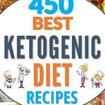 KETOGENIC DIET: KETOGENIC DIET FOR BEGINNERS: KETOGENIC COOKBOOK: 450 Best Ketogenic Diet Recipes (keto, keto clarity, ketosis, ketogenic desserts, ketogenic … diet plan, ketogenic diet for weight loss)