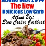 Atkins Diet 2014 The New Delicious Low Carb Atkins Diet Slow Cooker Cookbook