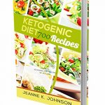 Ketogenic Diet: 700 Best Ketogenic Diet Recipes Of All Time