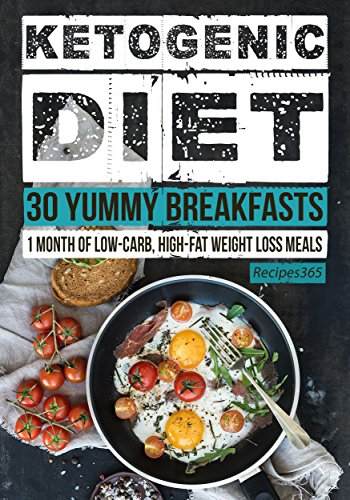 Ketogenic diet 30 yummy ketogenic breakfast recipes 30 days of ketogenic diet 30 yummy ketogenic breakfast recipes 30 days of breakfast free gift forumfinder Choice Image