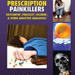 Prescription Painkillers: Oxycontin, Percocet, Vicodin, & Other Addictive Analgesics (Downside of Drugs)
