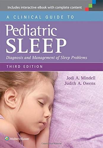 A Clinical Guide to Pediatric Sleep: Diagnosis and Management of Sleep Problems