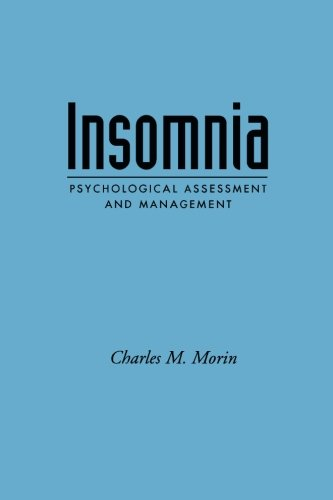 Insomnia: Psychological Assessment and Management (Treatment Manuals for Practitioners)