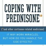 Coping with Prednisone, Revised and Updated: (*and Other Cortisone-Related Medicines) by Zukerman, Eugenia, Ingelfinger, Julie R. (2007) Paperback