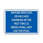 Anyone with Diarrhea in Two (2) Weeks Shall Not Use Pool Aluminum METAL Sign 10 in x 7 in