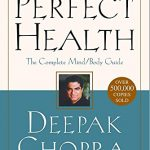 Perfect Health: The Complete Mind/Body Guide, Revised and Updated Edition