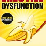 Erectile Dysfunction: How To Get Rock-Solid Erections – Libido, Erection, Sexual Health & Sexuality (Prostate, ED, Testosterone, Kegel, Performance Anxiety, Premature Ejaculation, Orgasm)
