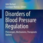 Disorders of Blood Pressure Regulation: Phenotypes, Mechanisms, Therapeutic Options (Updates in Hypertension and Cardiovascular Protection)