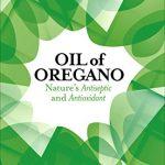 Oil of Oregano: Nature's Antiseptic and Antioxidant
