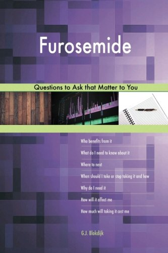 Furosemide 627 Questions to Ask that Matter to You