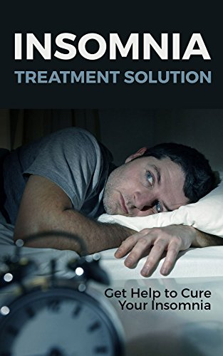 Insomnia Treatment Solution: Get Help to Cure Your Insomnia
