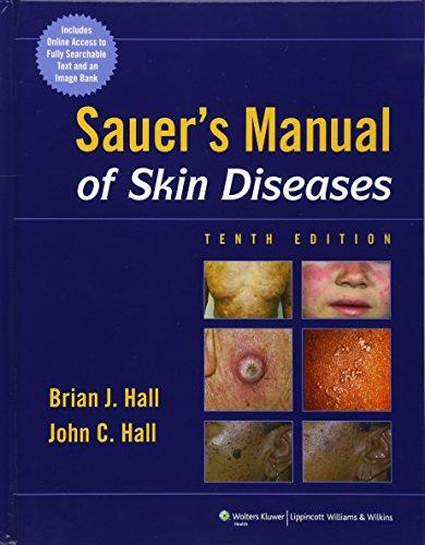 Sauer's Manual of Skin Diseases (MANUAL OF SKIN DISEASES (SAUER))