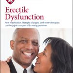 Erectile Dysfunction: How medication, lifestyle changes, and other therapies can help you conquer this vexing problem
