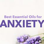 The 7 Best Essential Oils for Anxiety