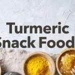 Replace Your Junk Food With These Healthy Turmeric Snack Foods
