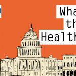Podcast: KHN's 'What The Health?' Is Health Spending The Next Big Political Issue?
