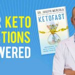 Dr. Mercola Answers Your KetoFast Questions
